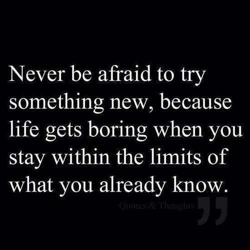 Trying Quotes: 31 Steps For Feeling Happier, Step 26: Try Something New