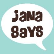 Jana Says