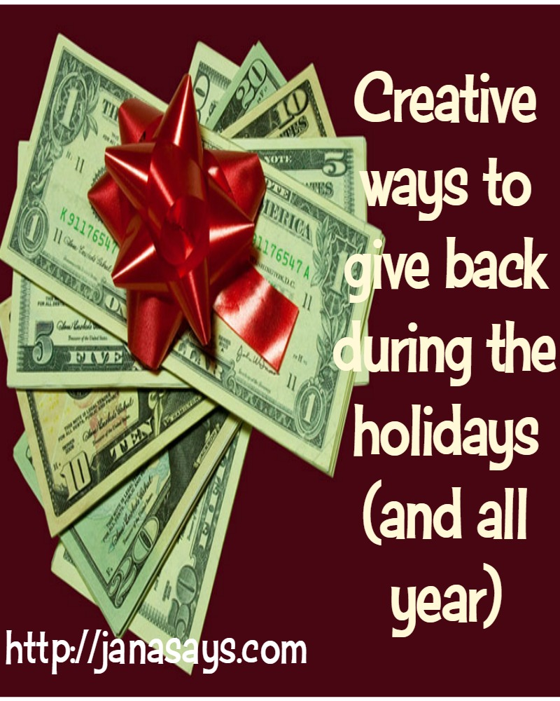 Creative ways to give back during the holidays (and all year) - Jana ...