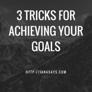 3-tricks-for-achieving-your-goals